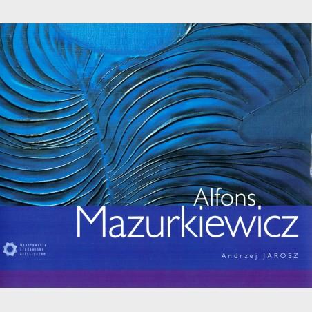 Alfons Mazurkiewicz. Monografia z serii Wrocławskie Środowisko...