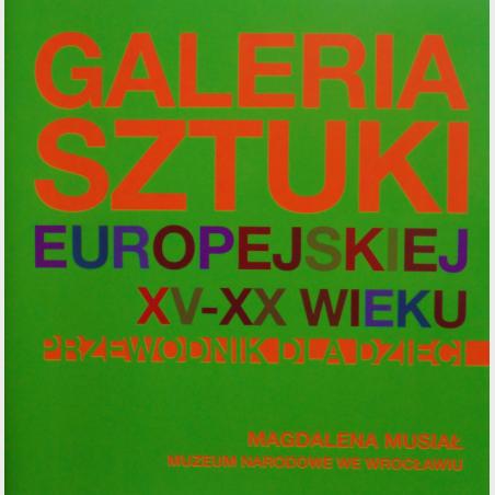 Galeria sztuki europejskiej XV-XX wieku. Przewodnik dla dzieci