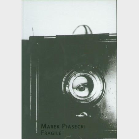 Marek Piasecki. Fragile