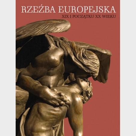 Rzeźba europejska XIX i początku XX wieku