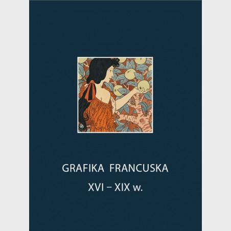 Grafika francuska XVI–XIX w. (cz. II – katalog zbiorów)