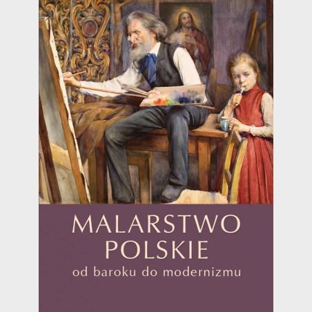 Malarstwo polskie. Od baroku do modernizmu