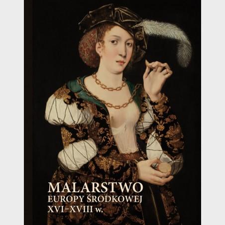 Malarstwo Europy Środkowej XVI–XVIIIw.