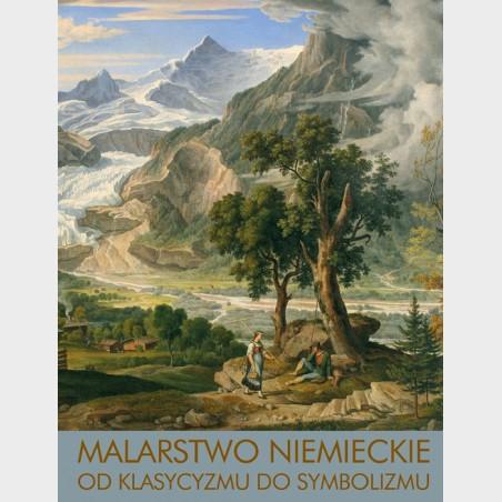 Malarstwo niemieckie. Od klasycyzmu do symbolizmu
