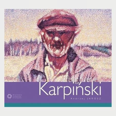 Zbigniew Karpiński. Monografia z serii Wrocławskie Środowisko...