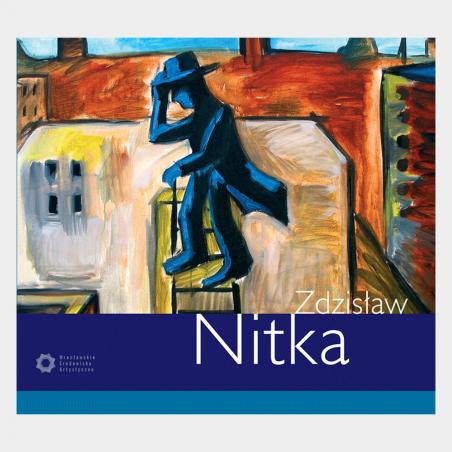 Zdzisław Nitka. Monografia z serii Wrocławskie Środowisko...