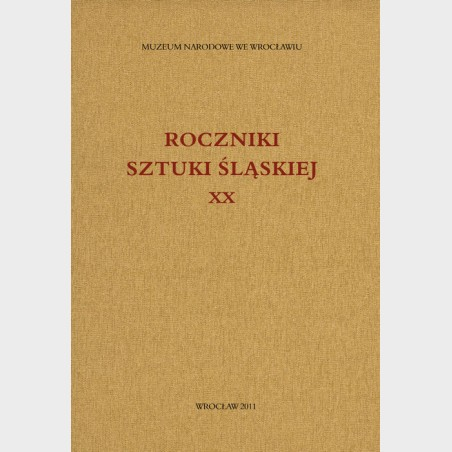 Roczniki Sztuki Śląskiej. Tom XX