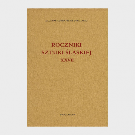 Roczniki Sztuki Śląskiej. Tom XXVII