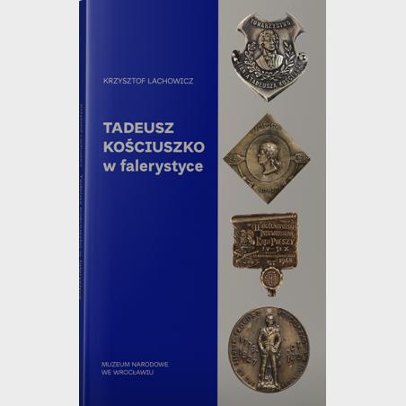 Tadeusz Kościuszko w falerystyce