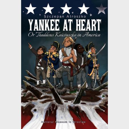 Yankee at heart or Thaddeus Kościuszko in America – comics