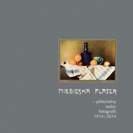 Niebieska flasza – piktoralny walor fotografii 1914/2014