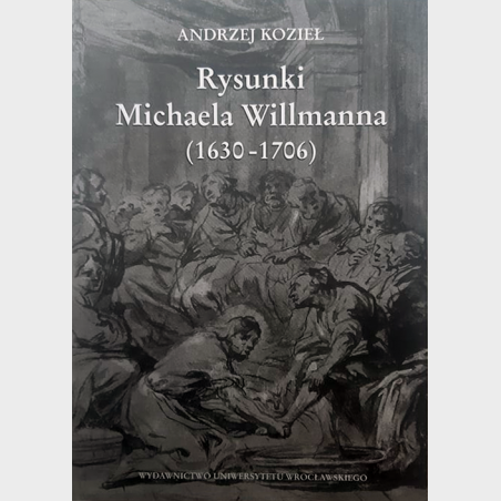Rysunki Michaela Willmanna (1630-1706)