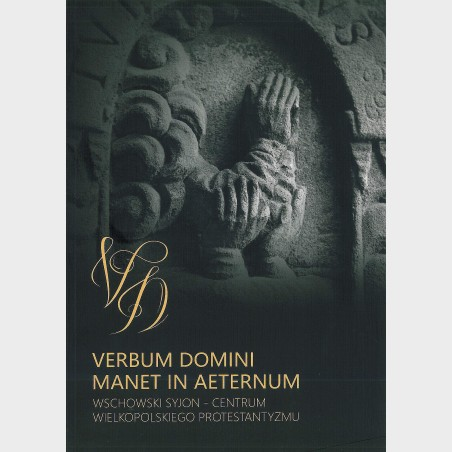 VERBUM DOMINI MANET IN AETERNUM. WSCHOWSKI SYJON - CENTRUM...