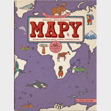 MAPY. Edycja fioletowa. Obrazkowa podróż po lądach, morzach i...