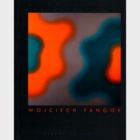 Wspomnienie teraźniejszości Wojciech Fangor