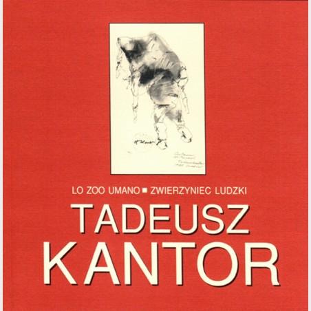 Tadeusz Kantor. Lo zoo umano. Zwierzyniec ludzki
