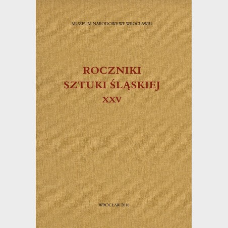 Roczniki Sztuki Śląskiej. Tom XXV