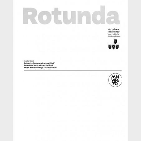 Rotunda. Od Pałacu do Rotundy – cztery budynki Muzeum...