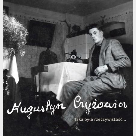 Augustyn Czyżowicz – Taka była rzeczywistość