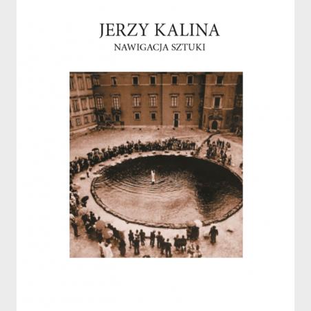 Jerzy Kalina. Nawigacja sztuki