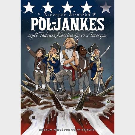 Pół-Jankes, czyli Tadeusz Kościuszko w Ameryce – komiks