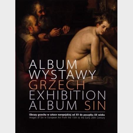 Grzech. Obrazy grzechu w sztuce europejskiej od XV do początku...